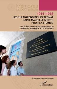 Collectif Lycée Saint-Martin - 1914-1918. Les 119 anciens de l'externat Saint-Maurille morts pour la France - Des élèves du lycée Saint-Martin rendent hommage à leurs aînés.