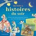 Collectif - Ma boîte à histoires du soir - Choisis une carte et écoute l'histoire pour faire de beaux rêves.