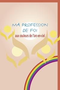 Francais Pdf Ma Profession De Foi Aux Couleurs De L Arc En Ciel