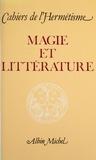 Collectif - Magie et littérature - [actes du colloque de Bordeaux].