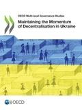 Collectif - Maintaining the Momentum of Decentralisation in Ukraine.