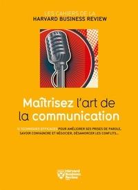 Collectif - Maîtrisez l'art de la communication.