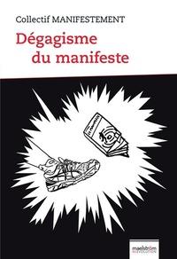 Collectif Manifestement - Dégagisme du manifeste.