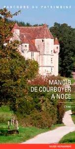Collectif - Manoir de Courboyer à Nocé.
