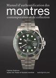Collectif - Manuel d'authentification des montres modernes et de collection.