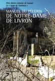 Collectif - Manuel du pélerin de Notre-Dame de Livron.