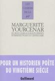 Collectif et Anne-Yvonne Julien - Marguerite Yourcenar, du Mont-Noir aux Monts-Déserts - Hommage pour un centenaire.