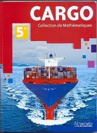 Collectif - Mathématiques 5e CARGO élève - Collection de Mathématiques.