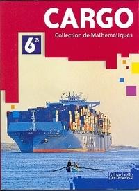 Collectif - Mathématiques 6e CARGO élève - Collection de Mathématiques.