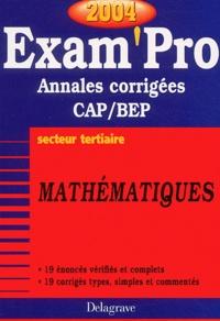 Mathématiques secteur tertiaire CAP/BEP - Annales corrigées, Edition 2004.pdf