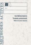 Collectif - Mathématiques Terminale professionnelle Métiers du secteur industriel.