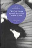 Collectif Mauvaise Troupe - Constellations - Trajectoires révolutionnaires du jeune 21e siècle.