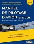 Collectif & Maxima - Le Manuel de Pilotage d'Avion et d'ULM - 6e édition - Tout pour l'examen théorique de pilote privé d'avion et d'ULM.