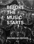 Collectif - Maximilian Becker: Before the Music Starts.