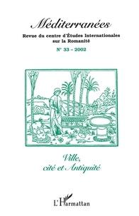 Rhonealpesinfo.fr Méditerranées N° 33 - 2002 : Ville, cité et Antiquité Image