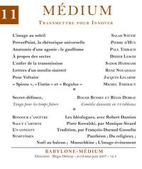 Collectif et Régis Debray - Médium n°11, avril-juin 2007.