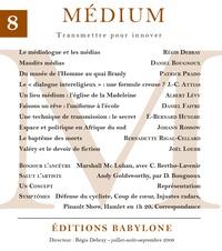 Collectif et Régis Debray - Médium n°8, juillet-septembre 2006.
