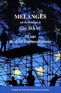 Collectif - Mélanges en l'Honneur à Guy Isaac : cinquante ans de droit communautaire en 2 volumes.