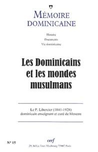Mémoire dominicaine N° 15/2001 : Les Dominicains et les mondes musulmans.pdf