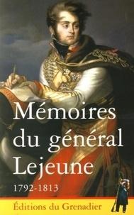 Collectif - Mémoires du général Lejeune 1792-1813.