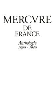 Collectif et Alban Cerisier - Mercure de France - Anthologie, 1890-1940.