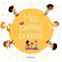Collectif et Madeleine Brunelet - Mes petites prières.