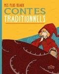 Collectif - Mes plus beaux contes traditionnels.