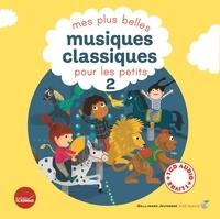 Collectif et Clotilde Perrin - Mes plus belles musiques classiques pour les petits - Tome 2. 1 CD audio
