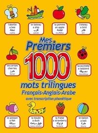 Collectif - Mes premiers 1000 mots / francais - anglais - arabe.