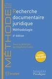 Collectif - Méthodologie de la recherche documentaire juridique.