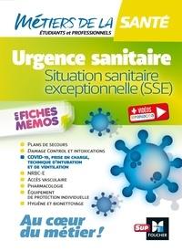 Collectif - Métiers de la santé - Urgence sanitaire, situation sanitaire exceptionnelle (SSE).