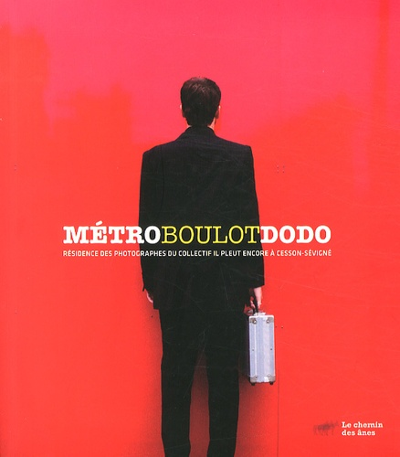 Collectif - Métro, boulot, dodo - Résidence des photographes du collectif Il pleut encore à Cesson-Sévigné.