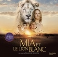 Collectif - Mia et le lion blanc - Album du film.