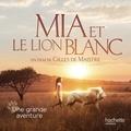 Collectif - Mia et le lion blanc - Un film de Gilles de Maistres.