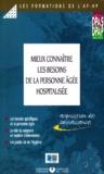 Collectif - MIEUX CONNAITRE LES BESOINS DE LA PERSONNE AGEE HOSPITALISEE.