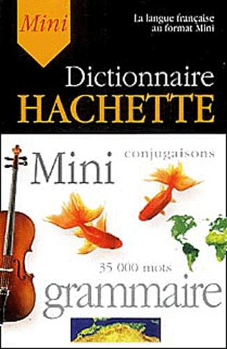 Collectif - Mini Dictionnaire Hachette de la langue française - 35 000 mots.