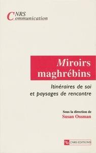 Collectif - MIROIRS MAGHREBINS. - Itinéraires de soi et paysages de rencontre.