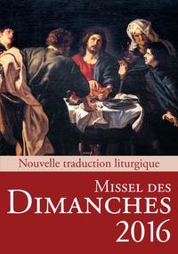 Collectif - Missel des Dimanches 2016 - Nouvelle traduction liturgique / Année C.