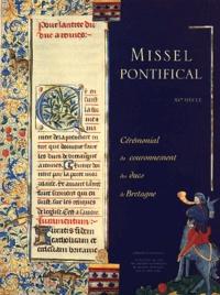Missel pontifical de Michel Guibé XVème siècle. Cérémonial du couronnement des ducs de Bretagne.pdf