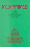 Collectif - Mohammed - Mahomet, vie et oeuvre du précurseur en Arabie, texte reçu dans l'entourage de Abd-ru-shin grâce au don particulier d'une personne appelée à cet effe.