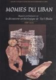 Collectif - Momies du Liban - Rapport préliminaire sur la découverte archéologique de °ÅAÖsÅi-l-ÖHadaØt, XIIIe siècle.