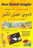Collectif - Mon grand imagier : dictionnaire Trilingue : arabe - français - anglais.