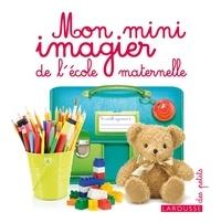 Collectif - Mon mini imagier de l'école maternelle.