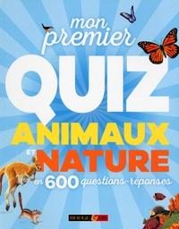 Collectif - Mon premier quiz animaux et nature.