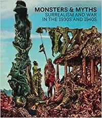 Monsters and Myths - Surrealism and war in the 1930s and 1940s.pdf
