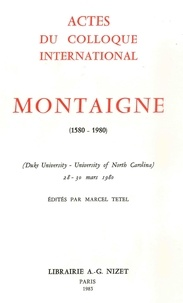 Collectif et Marcel Tetel - Montaigne (1580-1980) - Actes du Colloque International (Duke University - University of North Carolina, 28-30 mars 1980).