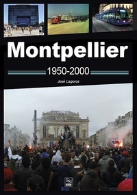 Collectif - Montpellier 1950-2000.