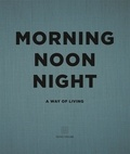 Collectif - Morning noon night : a way of living.