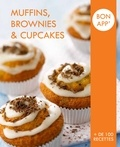 Collectif - Muffins, Brownies and Cupcakes - Bon app'.