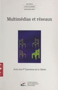 Collectif - Multimédias et réseaux : vivre, échanger, apprendre, entreprendre - Actes des 9emes Entretiens de la Villette.